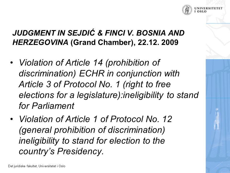 Det juridiske fakultet, Universitetet i Oslo JUDGMENT IN SEJDIĆ & FINCI V. BOSNIA AND HERZEGOVINA (Grand Chamber), 22.12. 2009 Violation of Article 14