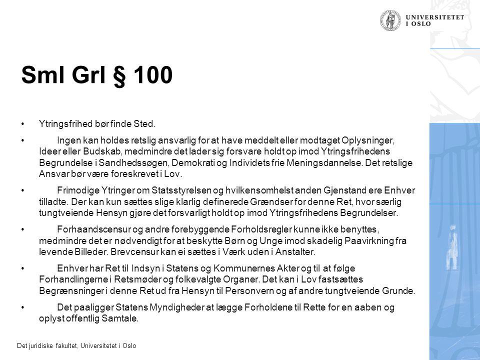 Det juridiske fakultet, Universitetet i Oslo Sml Grl § 100 Ytringsfrihed bør finde Sted.