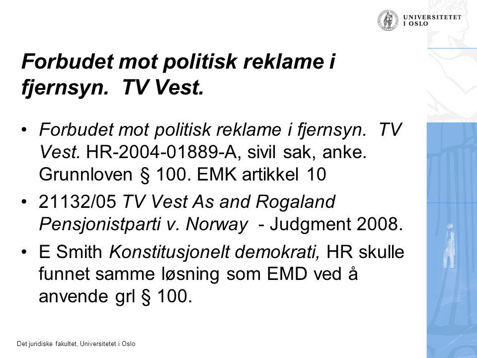 Det juridiske fakultet, Universitetet i Oslo Forbudet mot politisk reklame i fjernsyn. TV Vest. Forbudet mot politisk reklame i fjernsyn. TV Vest. HR-