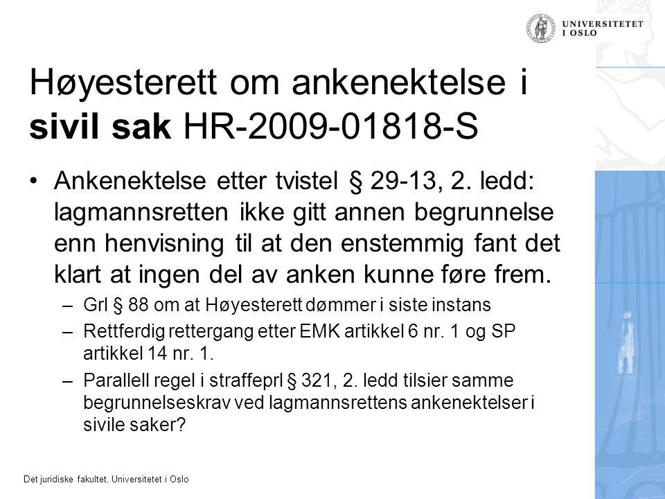 Det juridiske fakultet, Universitetet i Oslo Høyesterett om ankenektelse i sivil sak HR-2009-01818-S Ankenektelse etter tvistel § 29-13, 2.
