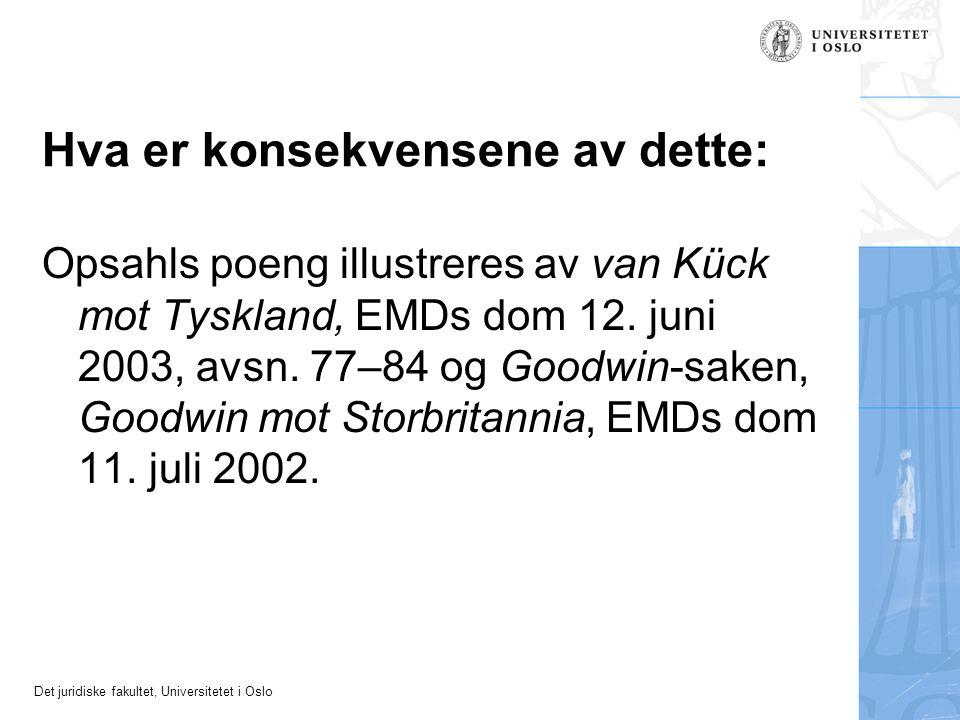 Det juridiske fakultet, Universitetet i Oslo Hva er konsekvensene av dette: Opsahls poeng illustreres av van Kück mot Tyskland, EMDs dom 12. juni 2003