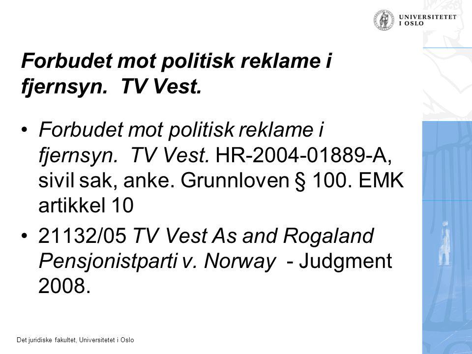 Det juridiske fakultet, Universitetet i Oslo Forbudet mot politisk reklame i fjernsyn.
