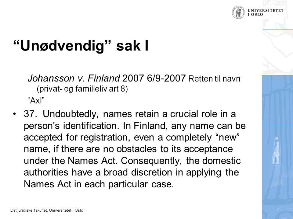 """Det juridiske fakultet, Universitetet i Oslo """"Unødvendig"""" sak I Johansson v. Finland 2007 6/9-2007 Retten til navn (privat- og familieliv art 8) """"Axl"""""""