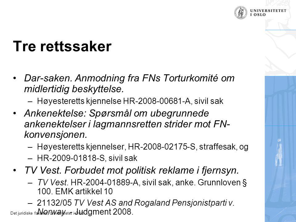 Det juridiske fakultet, Universitetet i Oslo Tre rettssaker Dar-saken. Anmodning fra FNs Torturkomité om midlertidig beskyttelse. –Høyesteretts kjenne