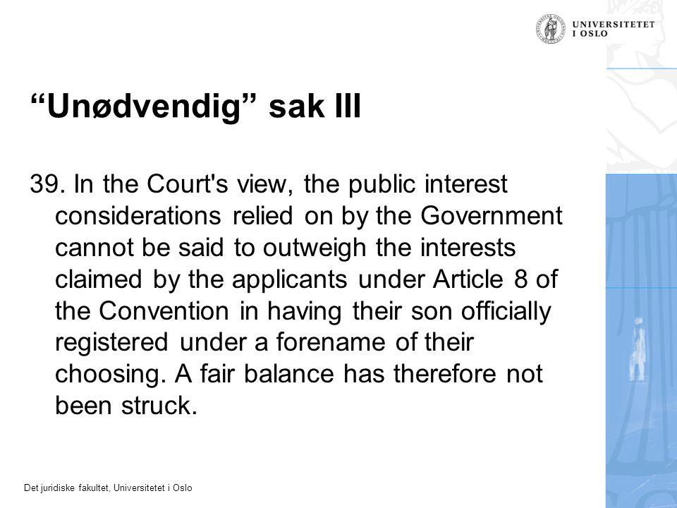Det juridiske fakultet, Universitetet i Oslo Unødvendig sak III 39.