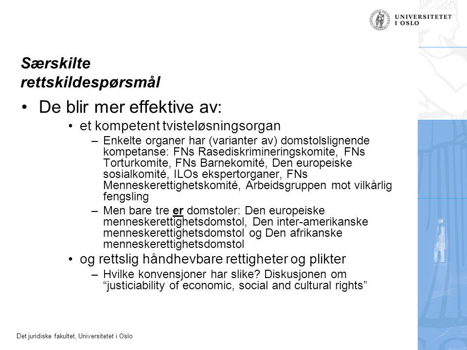 Det juridiske fakultet, Universitetet i Oslo Særskilte rettskildespørsmål De blir mer effektive av : et kompetent tvisteløsningsorgan –Enkelte organer