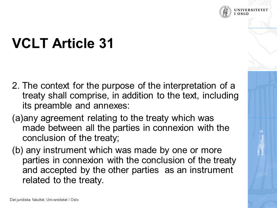 Det juridiske fakultet, Universitetet i Oslo VCLT Article 31 2.