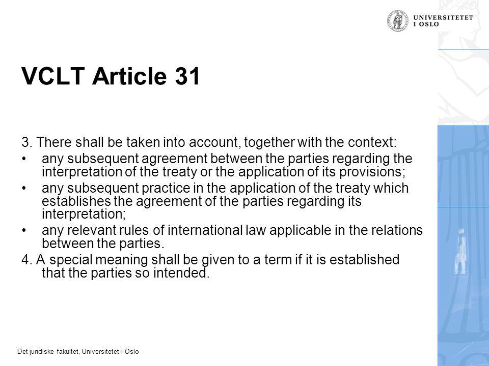 Det juridiske fakultet, Universitetet i Oslo VCLT Article 31 3.