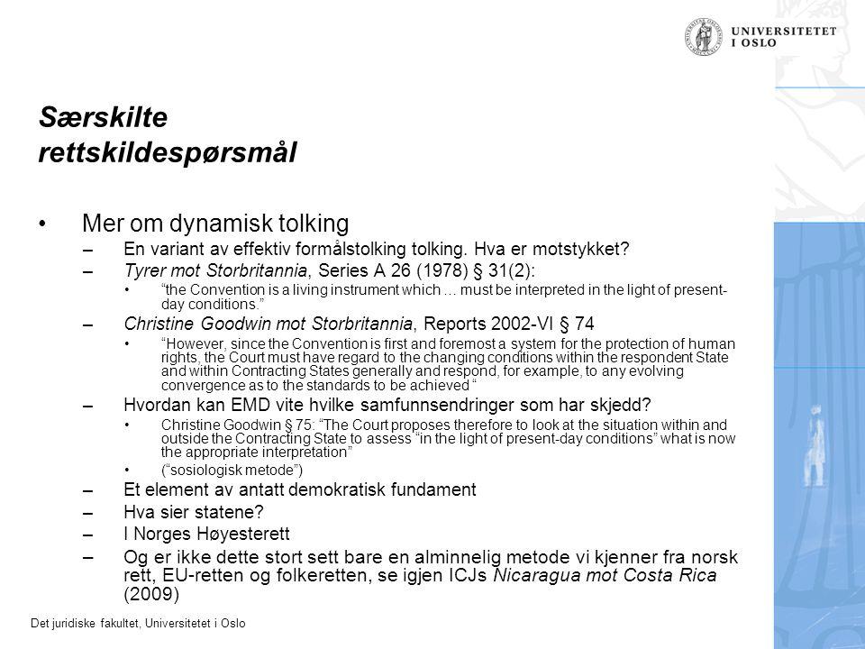 Det juridiske fakultet, Universitetet i Oslo Særskilte rettskildespørsmål Mer om dynamisk tolking –En variant av effektiv formålstolking tolking.
