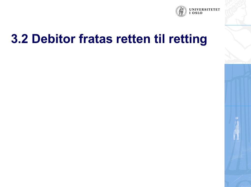 3.2 Debitor fratas retten til retting