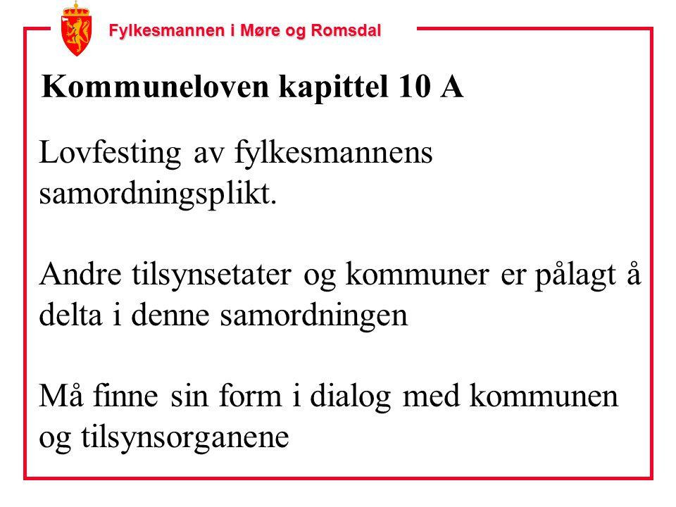 Fylkesmannen i Møre og Romsdal Kommuneloven kapittel 10 A Lovfesting av fylkesmannens samordningsplikt.