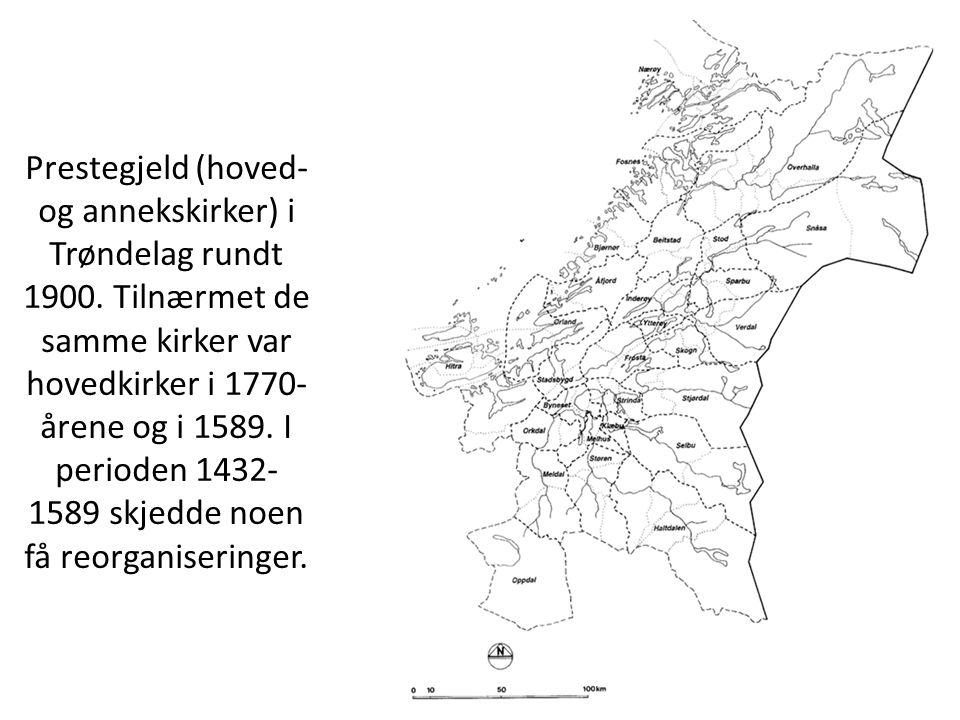 Prestegjeld (hoved- og annekskirker) i Trøndelag rundt 1900. Tilnærmet de samme kirker var hovedkirker i 1770- årene og i 1589. I perioden 1432- 1589