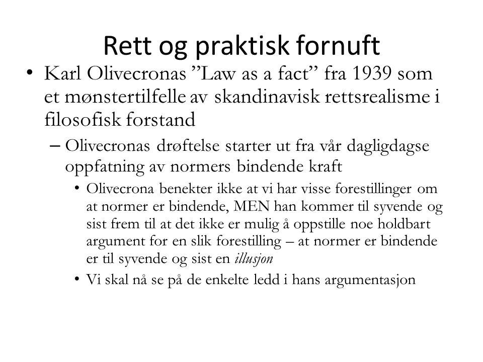 """Rett og praktisk fornuft Karl Olivecronas """"Law as a fact"""" fra 1939 som et mønstertilfelle av skandinavisk rettsrealisme i filosofisk forstand – Olivec"""
