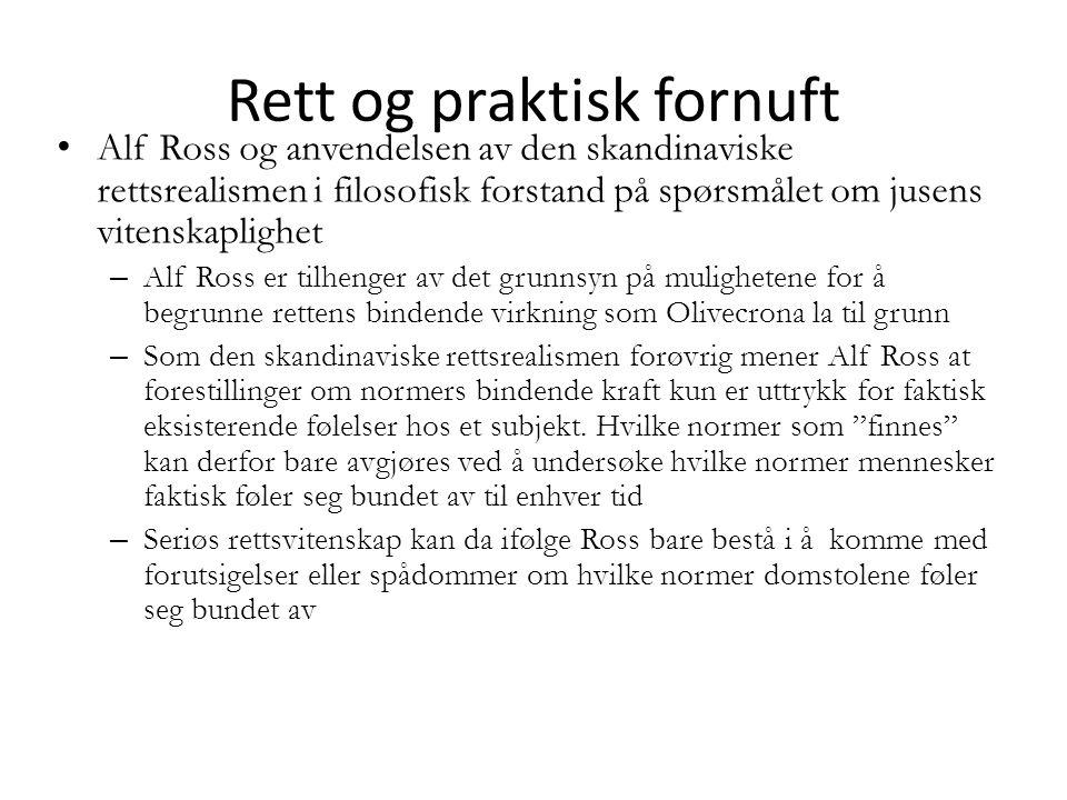 Rett og praktisk fornuft Alf Ross og anvendelsen av den skandinaviske rettsrealismen i filosofisk forstand på spørsmålet om jusens vitenskaplighet – A