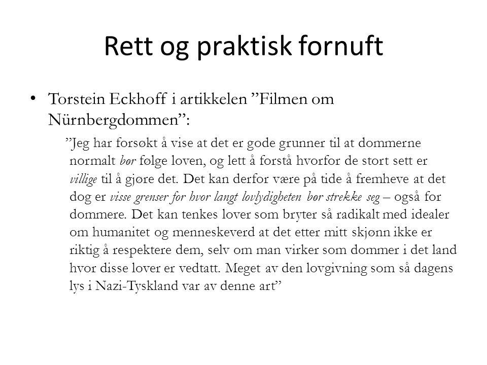 """Rett og praktisk fornuft Torstein Eckhoff i artikkelen """"Filmen om Nürnbergdommen"""": """"Jeg har forsøkt å vise at det er gode grunner til at dommerne norm"""