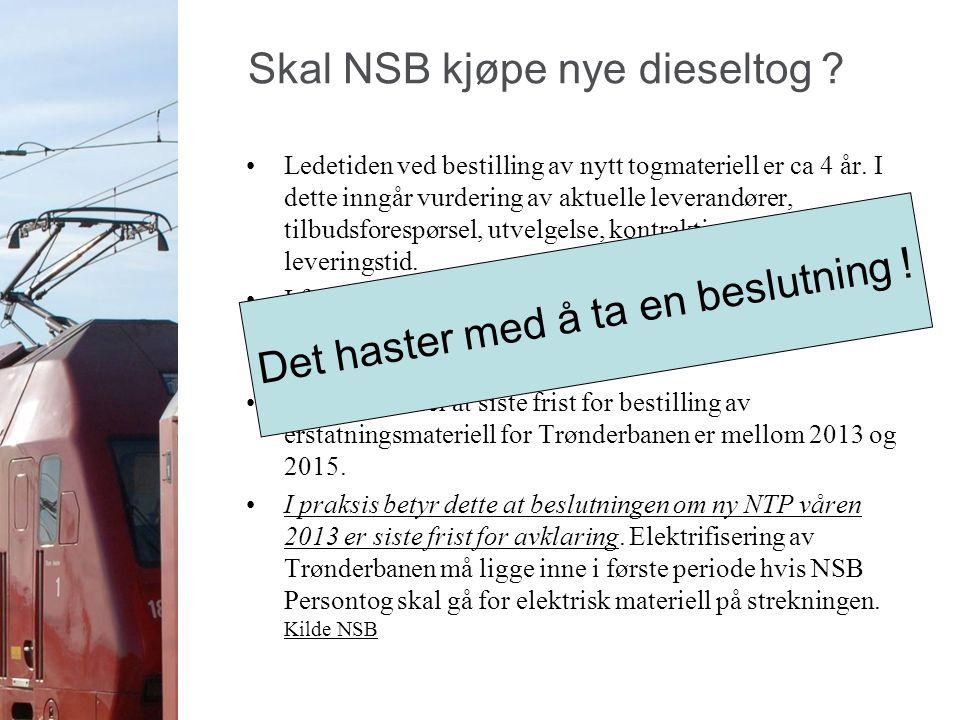Skal NSB kjøpe nye dieseltog . Ledetiden ved bestilling av nytt togmateriell er ca 4 år.