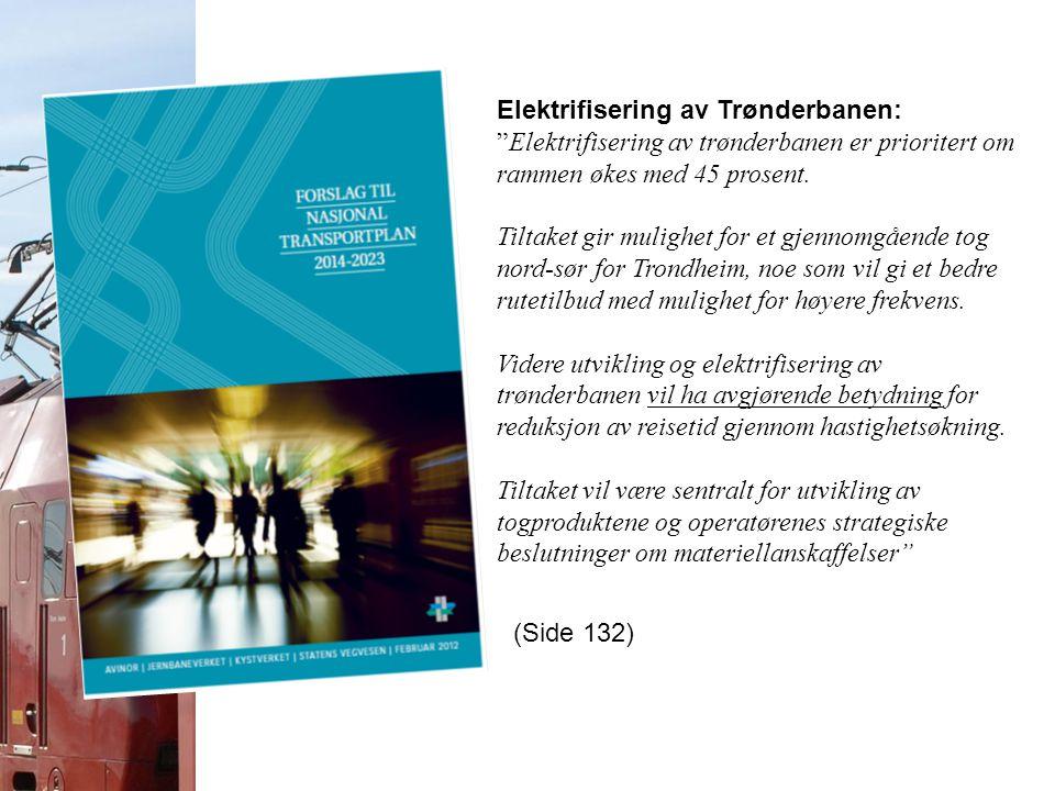 Elektrifisering av Trønderbanen: Elektrifisering av trønderbanen er prioritert om rammen økes med 45 prosent.