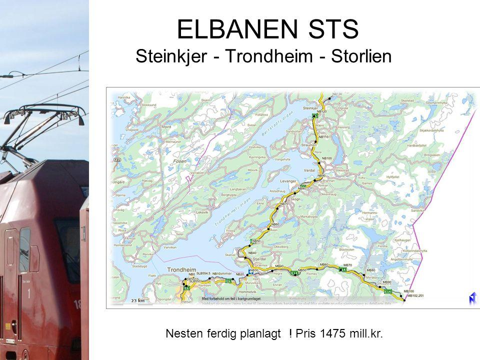 ELBANEN STS Steinkjer - Trondheim - Storlien Nesten ferdig planlagt ! Pris 1475 mill.kr.