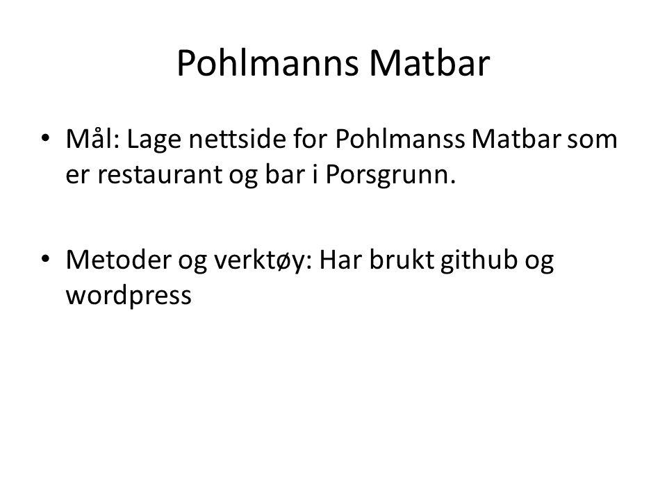 Mål: Lage nettside for Pohlmanss Matbar som er restaurant og bar i Porsgrunn.