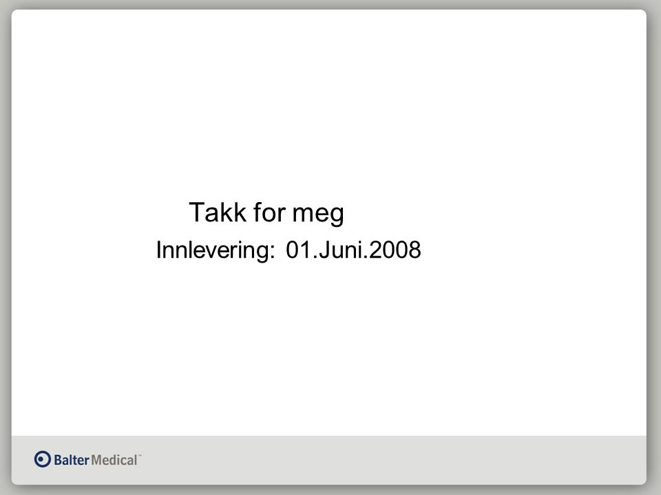 Takk for meg Innlevering: 01.Juni.2008