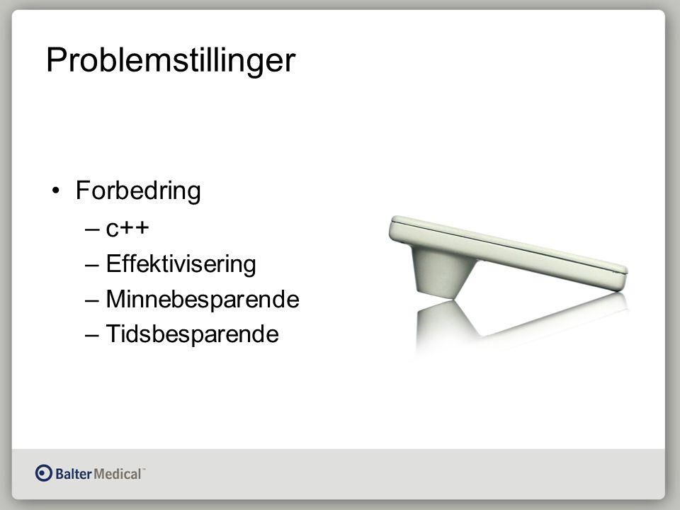Problemstillinger Forbedring –c++ –Effektivisering –Minnebesparende –Tidsbesparende
