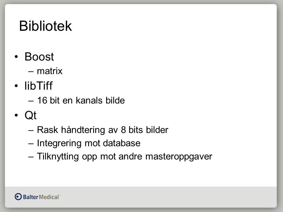 Bibliotek Boost –matrix libTiff –16 bit en kanals bilde Qt –Rask håndtering av 8 bits bilder –Integrering mot database –Tilknytting opp mot andre masteroppgaver