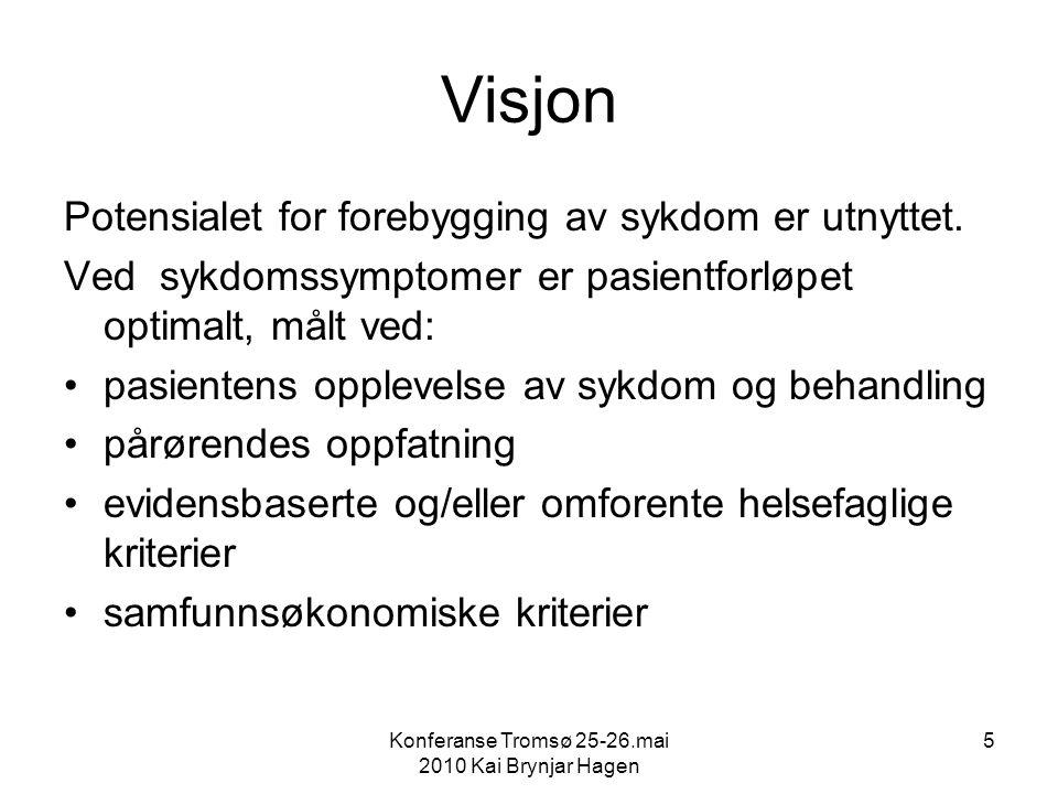 Konferanse Tromsø 25-26.mai 2010 Kai Brynjar Hagen 6 Målsetting Kontinuerlig oppdatert og samkjørt kompetanse hos alle aktører i pasientforløpet Pasient og pårørende deltar i felles læringsmiljø