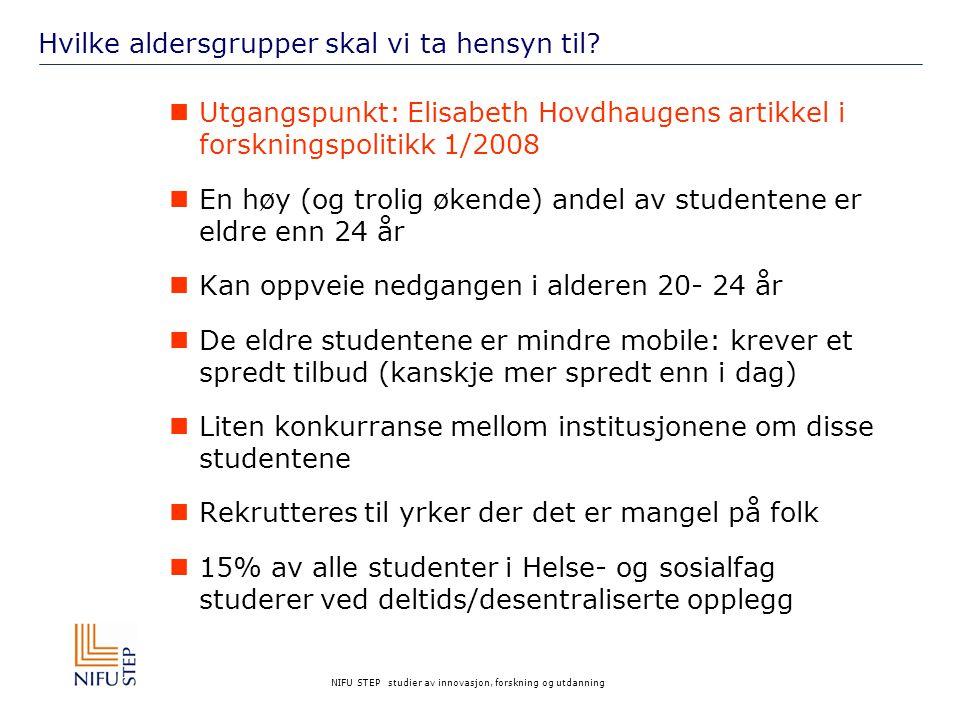 NIFU STEP studier av innovasjon, forskning og utdanning Hvilke aldersgrupper skal vi ta hensyn til.
