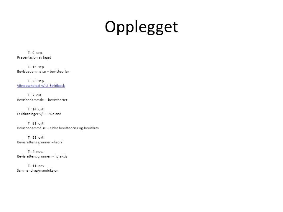 Tilnærming til faget I hvilken rekkefølge.- Løvlie, Anders: «Rettslige faktabegreper» kapittel 3.