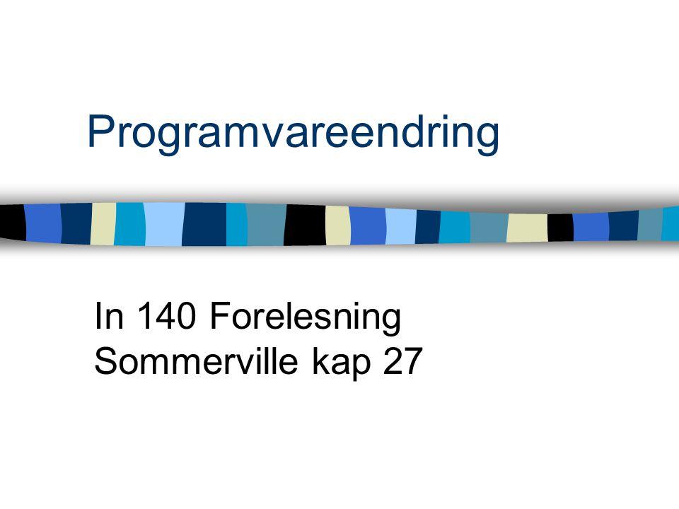 Programvareendring In 140 Forelesning Sommerville kap 27