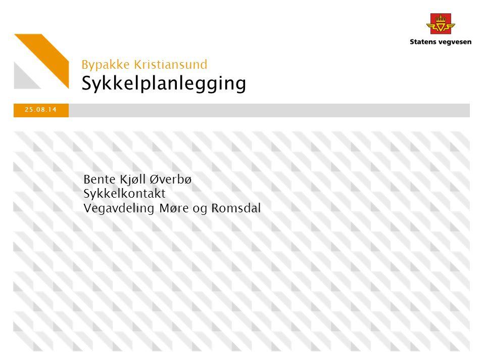 Sykkelplanlegging Bypakke Kristiansund 25.08.14 Bente Kjøll Øverbø Sykkelkontakt Vegavdeling Møre og Romsdal