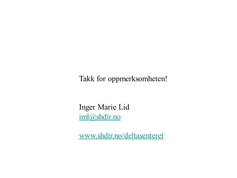 Takk for oppmerksomheten! Inger Marie Lid iml@shdir.no www.shdir.no/deltasenteret