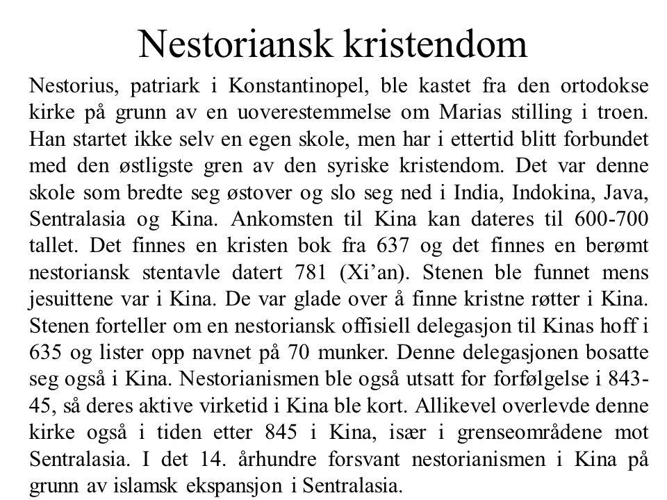 Nestoriansk kristendom Nestorius, patriark i Konstantinopel, ble kastet fra den ortodokse kirke på grunn av en uoverestemmelse om Marias stilling i troen.