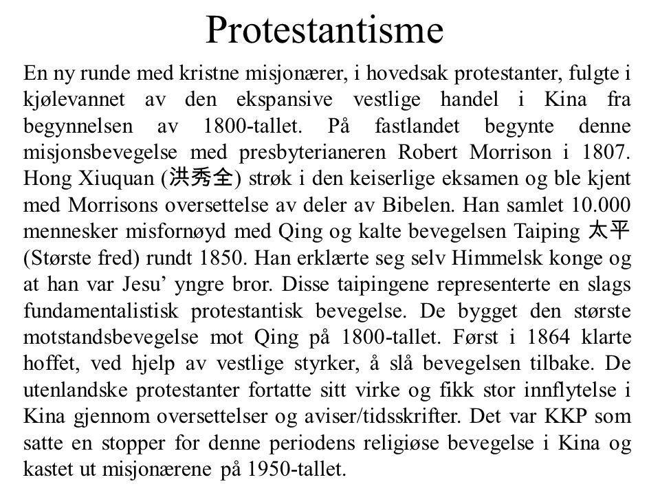 Protestantisme En ny runde med kristne misjonærer, i hovedsak protestanter, fulgte i kjølevannet av den ekspansive vestlige handel i Kina fra begynnelsen av 1800-tallet.