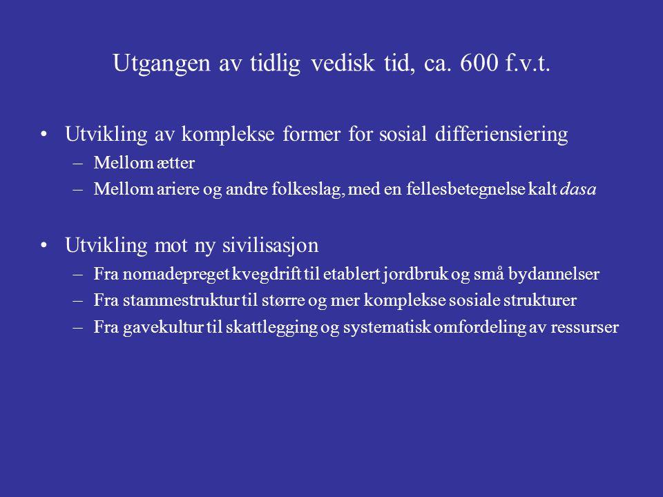 Sen-vedisk tid, ca.600 – 300 f.v.t. 2.