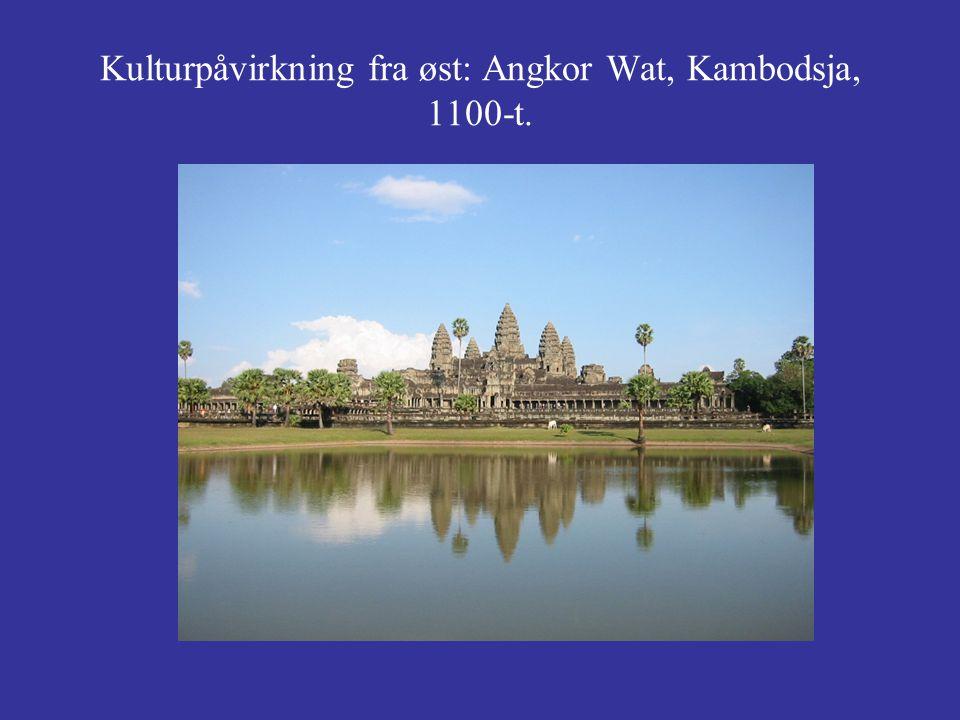 Kulturpåvirkning fra øst: Angkor Wat, Kambodsja, 1100-t.
