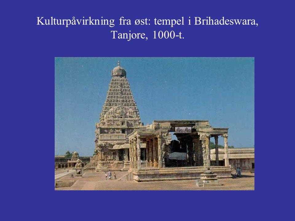 Kulturpåvirkning fra øst: tempel i Brihadeswara, Tanjore, 1000-t.
