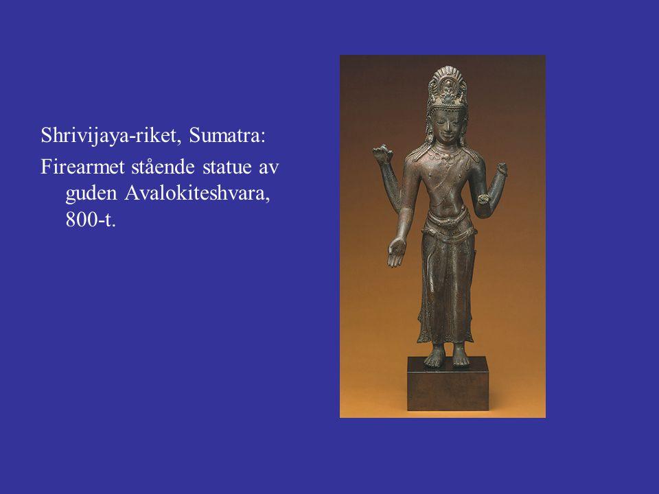 Shrivijaya-riket, Sumatra: Firearmet stående statue av guden Avalokiteshvara, 800-t.