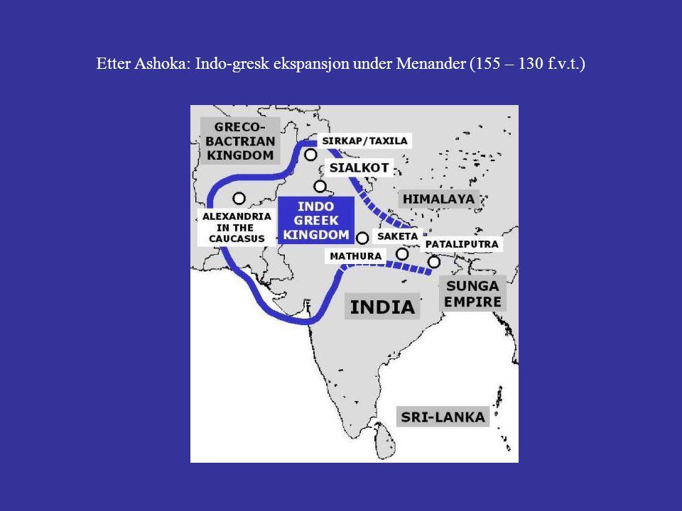 Etter Ashoka: Indo-gresk ekspansjon under Menander (155 – 130 f.v.t.)
