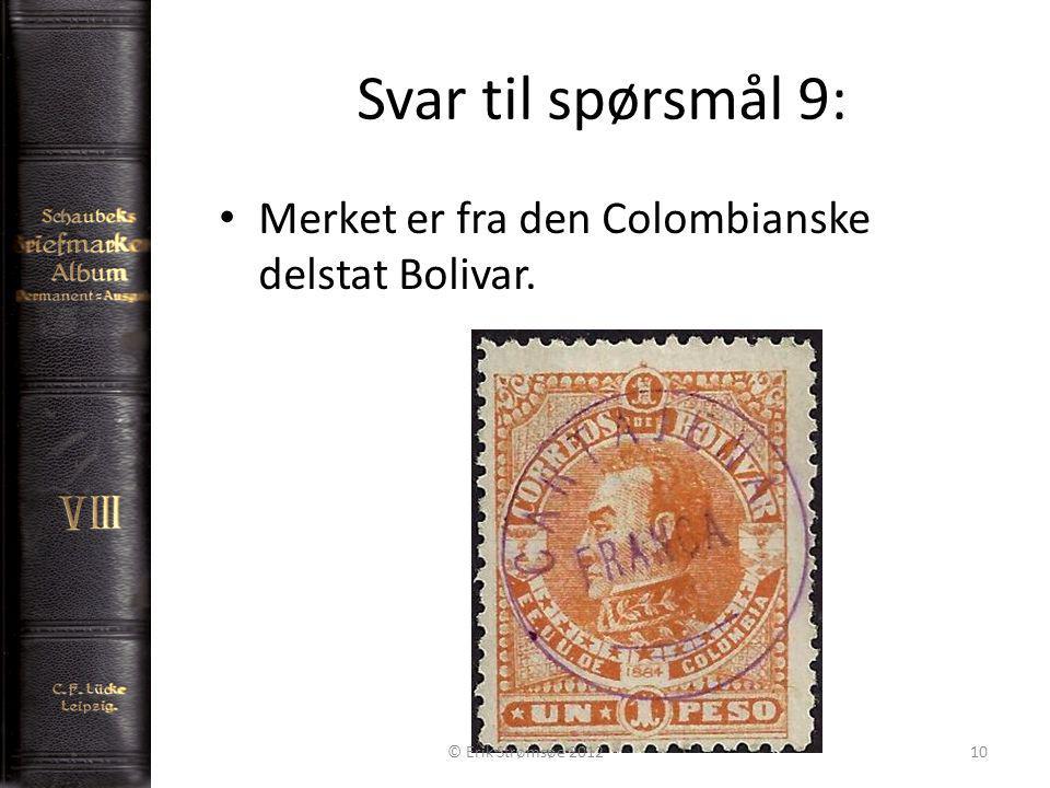 Svar til spørsmål 9: 10 Merket er fra den Colombianske delstat Bolivar. © Erik Strømsøe 2012