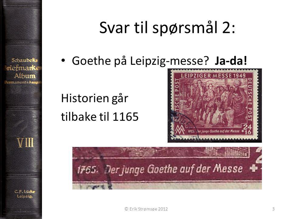 Svar til spørsmål 2: Goethe på Leipzig-messe. Ja-da.