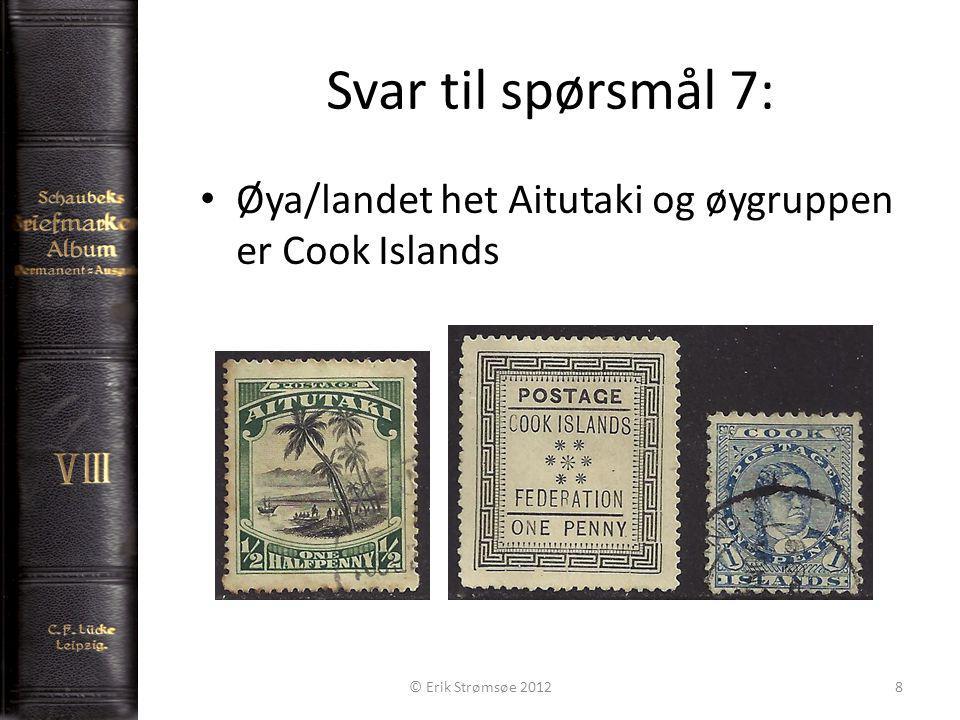 Svar til spørsmål 7: 8 Øya/landet het Aitutaki og øygruppen er Cook Islands © Erik Strømsøe 2012