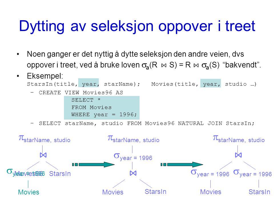 9 INF3100 - 21.3.2014 - Ellen Munthe-Kaas Dytting av seleksjon oppover i treet Movies96  starName, studio ⋈ StarsIn  year = 1996  starName, studio