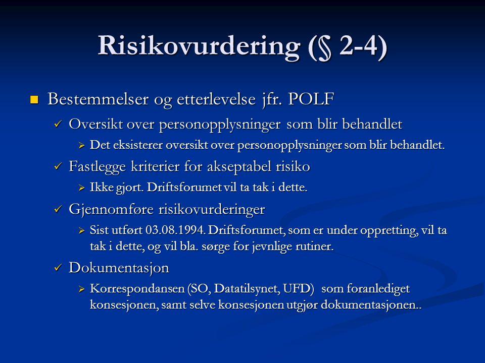 Risikovurdering (§ 2-4) Bestemmelser og etterlevelse jfr.