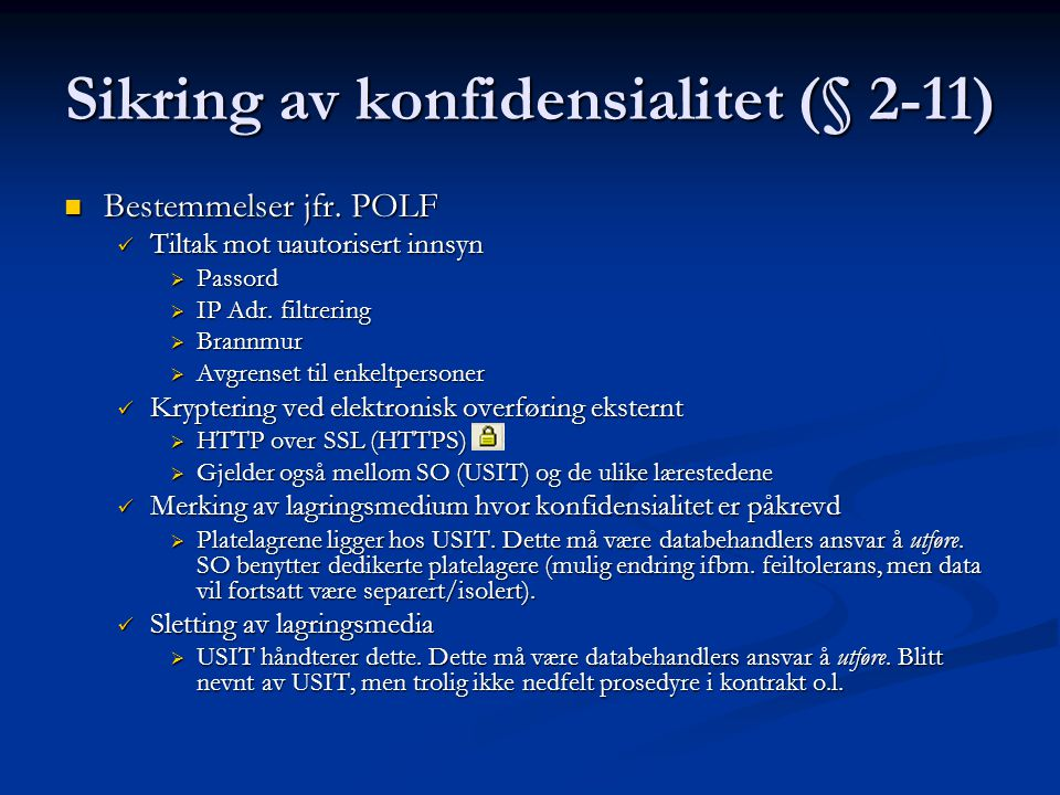 Sikring av konfidensialitet (§ 2-11) Bestemmelser jfr.
