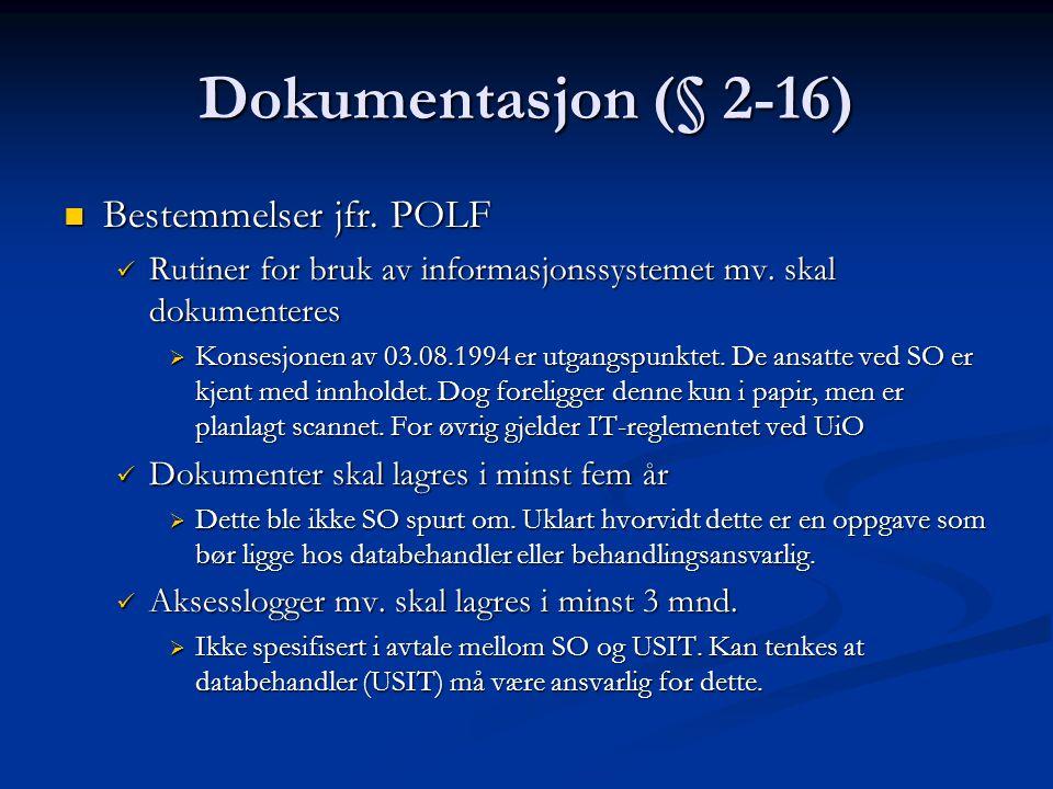 Dokumentasjon (§ 2-16) Bestemmelser jfr. POLF Bestemmelser jfr.