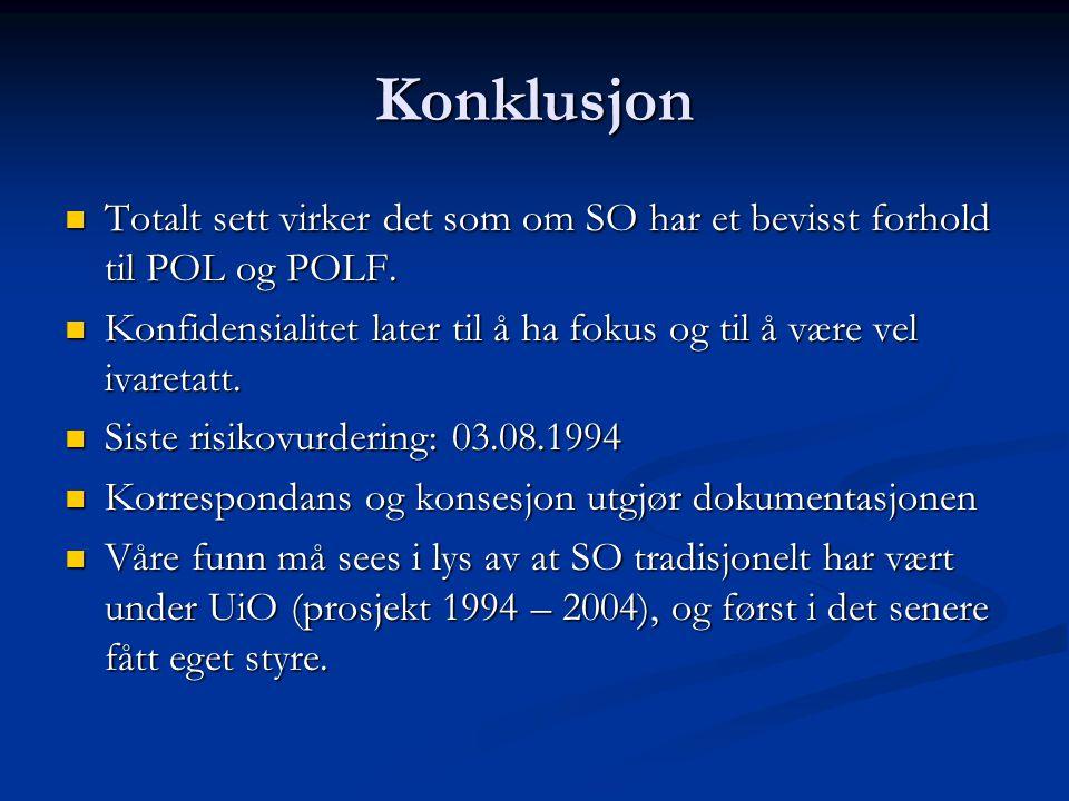 Konklusjon Totalt sett virker det som om SO har et bevisst forhold til POL og POLF.