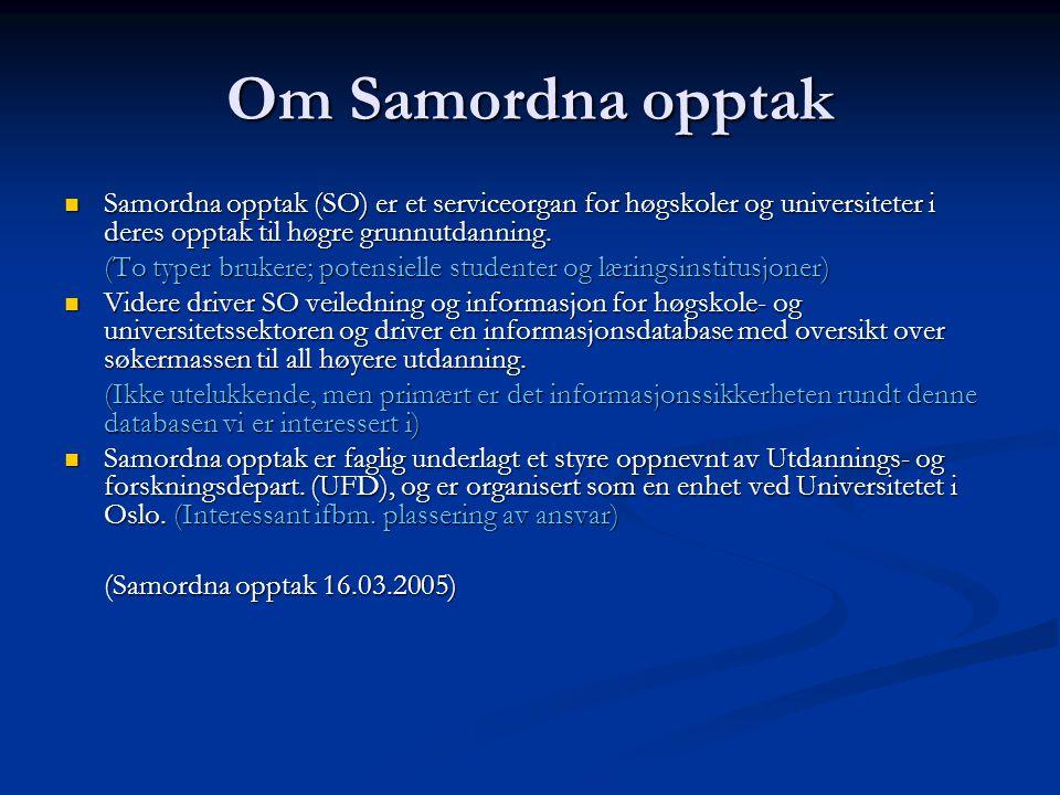 Om Samordna opptak Samordna opptak (SO) er et serviceorgan for høgskoler og universiteter i deres opptak til høgre grunnutdanning.