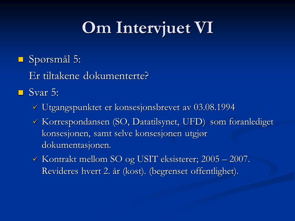 Om Intervjuet VI Spørsmål 5: Spørsmål 5: Er tiltakene dokumenterte.