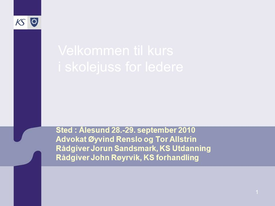 KS skolejusskurs 2010 Skoleeier Kommunestyre og fylkesting (kommuneloven § 6) Skoleeiers overordnede plikter (opplæringsloven § 13-10) Rektorkravet (opplæringsloven § 9-1)